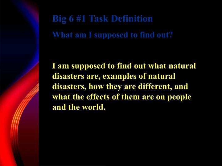 Big 6 #1 Task Definition