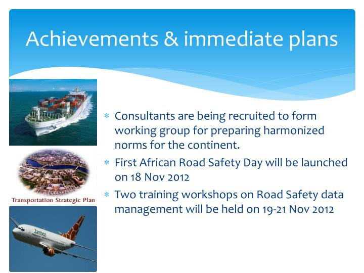 Achievements & immediate plans