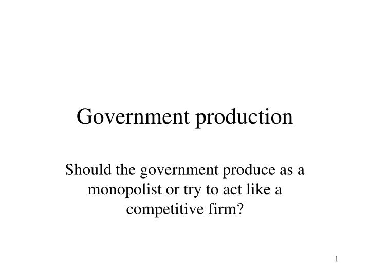 Government production