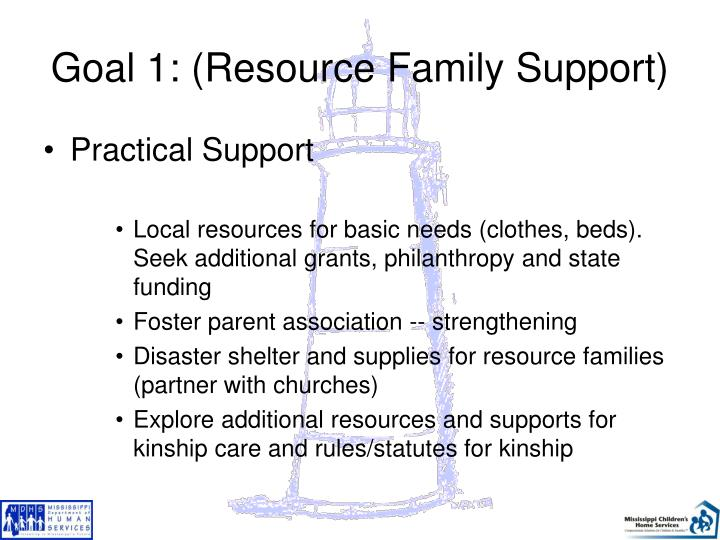 Goal 1: (Resource Family Support)