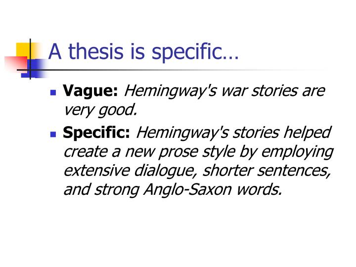 A thesis is specific…