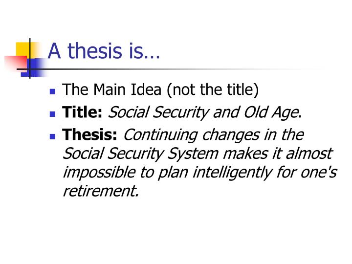 A thesis is…