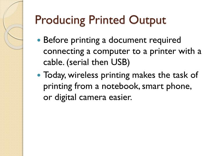 Producing Printed Output