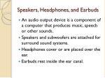 speakers headphones and earbuds