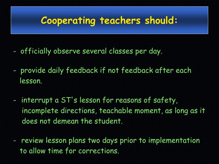 Cooperating teachers should: