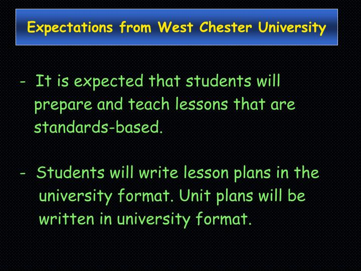 Expectations from West Chester University