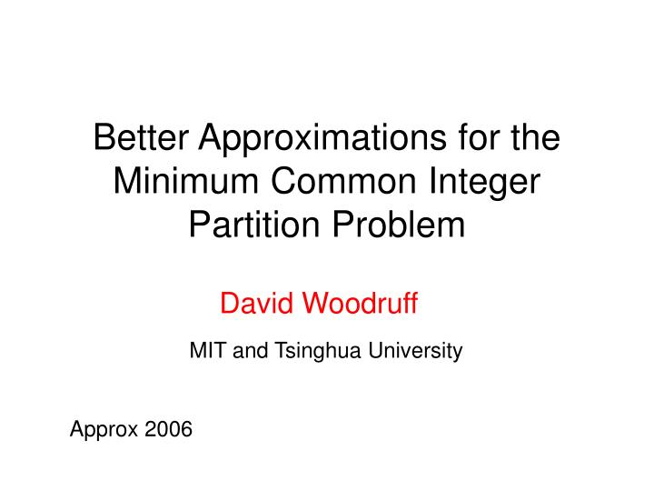Better approximations for the minimum common integer partition problem