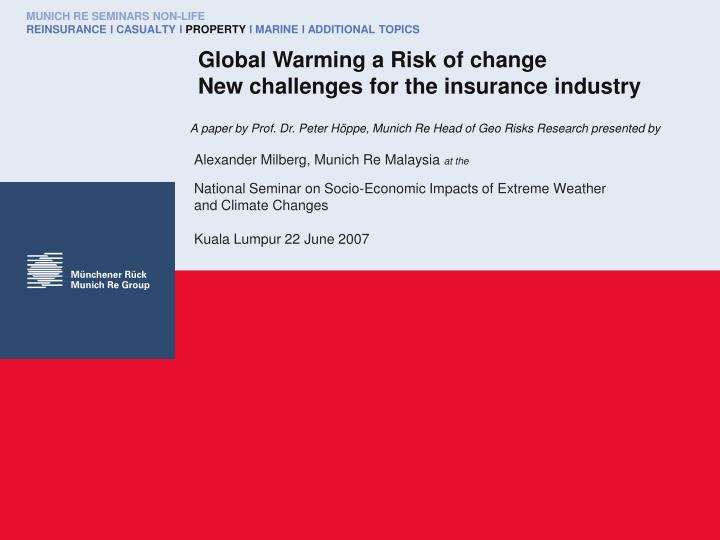Global warming a risk of change new challenges for the insurance industry
