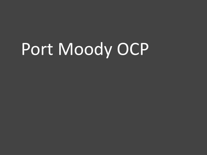 Port Moody OCP