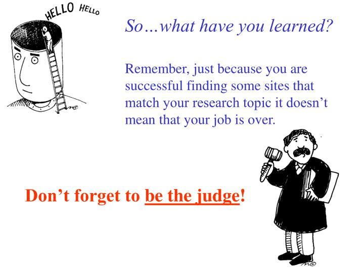 So…what have you learned?