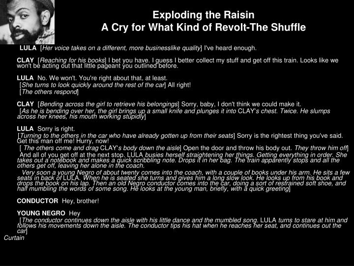 Exploding the Raisin