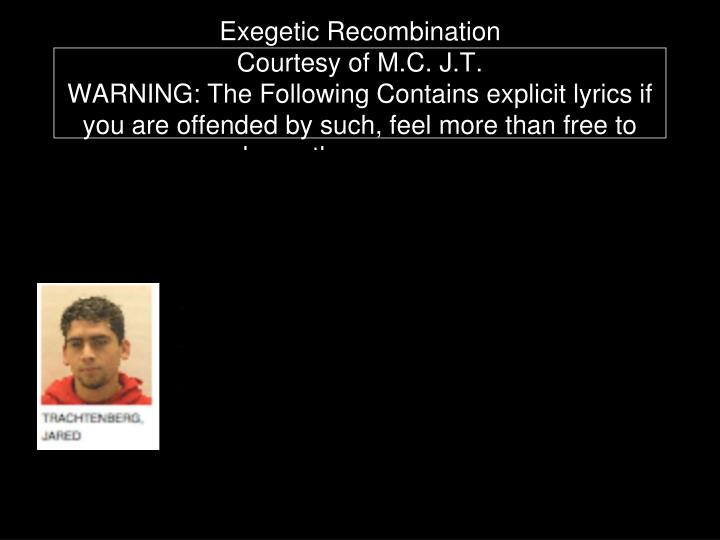 Exegetic Recombination