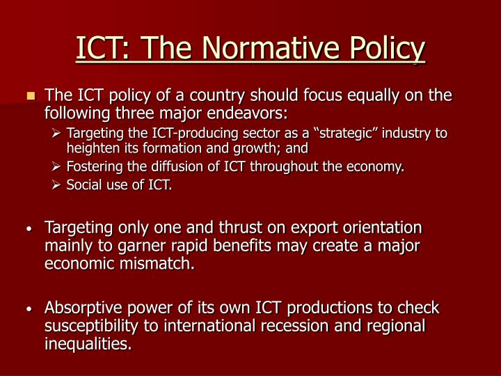 ICT: The Normative Policy