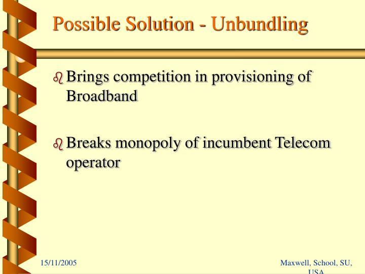 Possible Solution - Unbundling