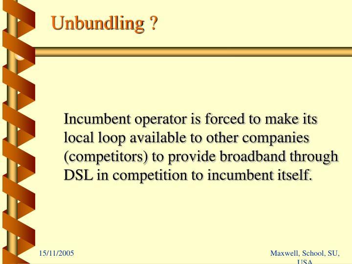 Unbundling ?