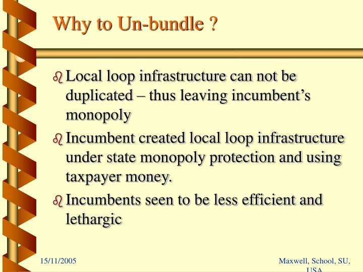 Why to Un-bundle ?