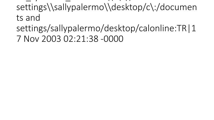 vti_syncwith_localhost\c\:\documents and settings\sallypalermo\desktop/c\:/documents and settings/sallypalermo/desktop/calonline:TR|17 Nov 2003 02:21:38 -0000