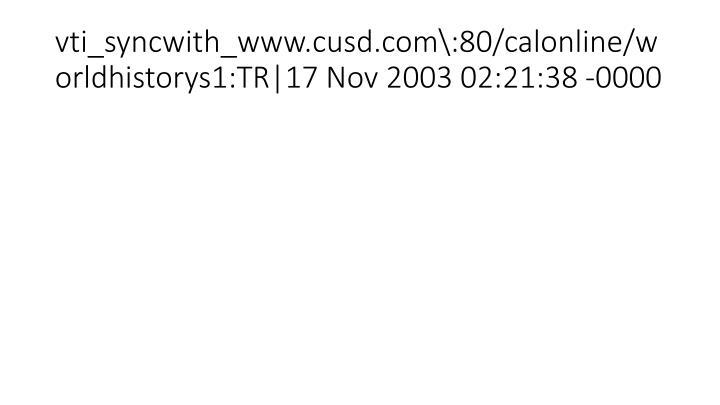 vti_syncwith_www.cusd.com\:80/calonline/worldhistorys1:TR|17 Nov 2003 02:21:38 -0000
