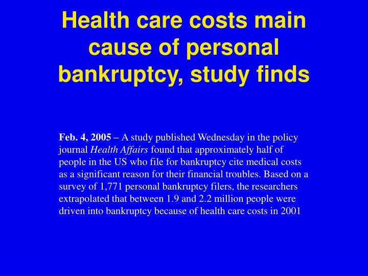 Health care costs main cause of personal bankruptcy, study finds
