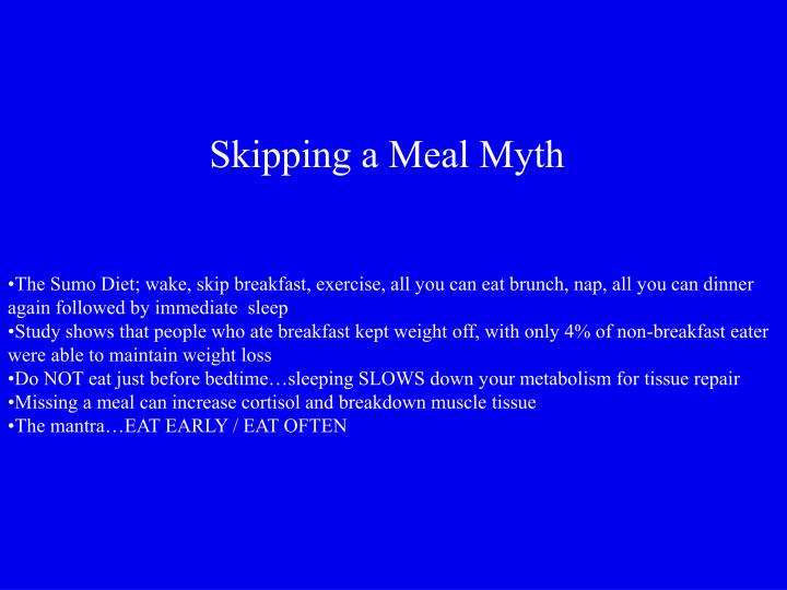 Skipping a Meal Myth