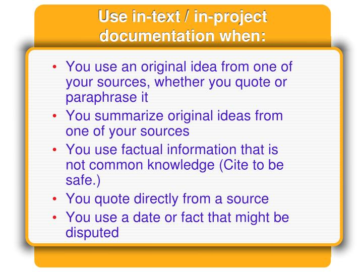 Use in-text / in-project documentation when: