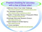 practice checking for accuracy with a few of these sites