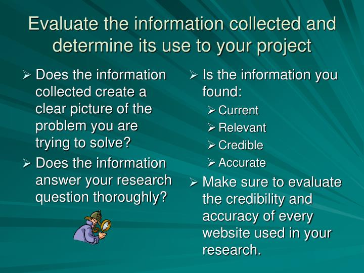 Does the information collected create a clear picture of the problem you are trying to solve?
