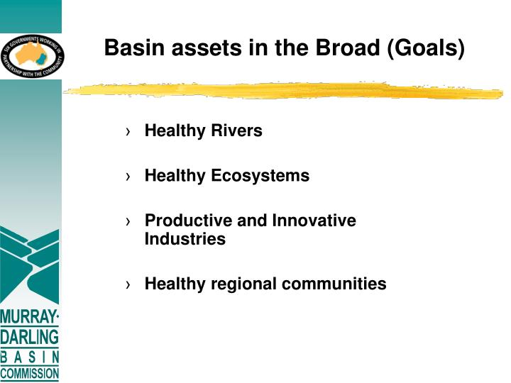 Basin assets in the Broad (Goals)