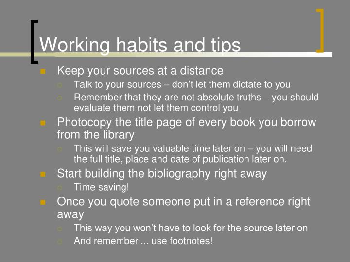 Working habits and tips