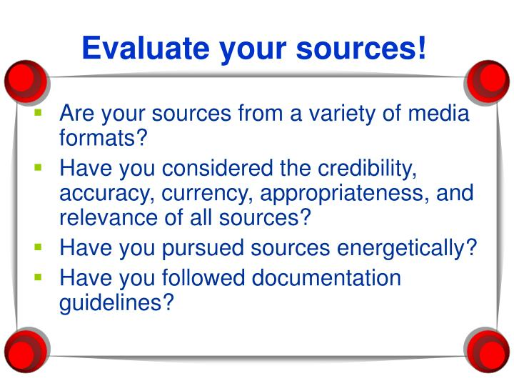 Evaluate your sources!