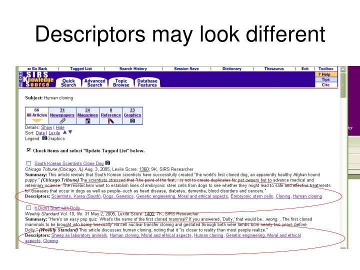 Descriptors may look different