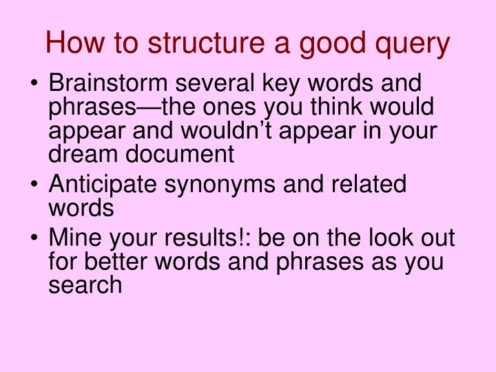 How to structure a good query