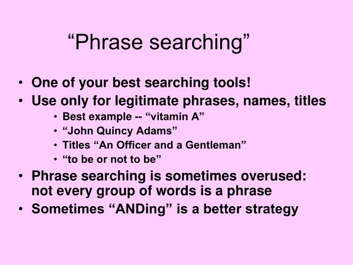 """""""Phrase searching"""""""