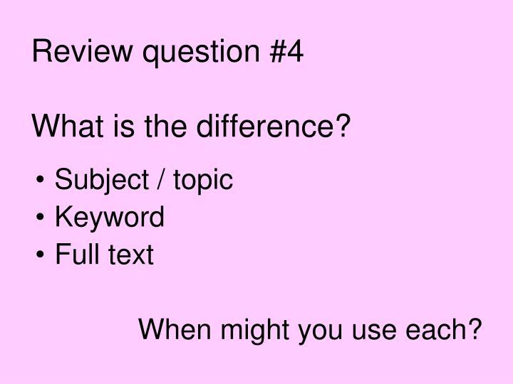 Review question #4