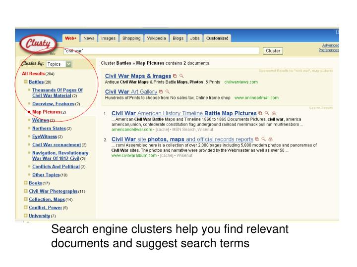Search engine clusters help you find relevant documents and suggest search terms