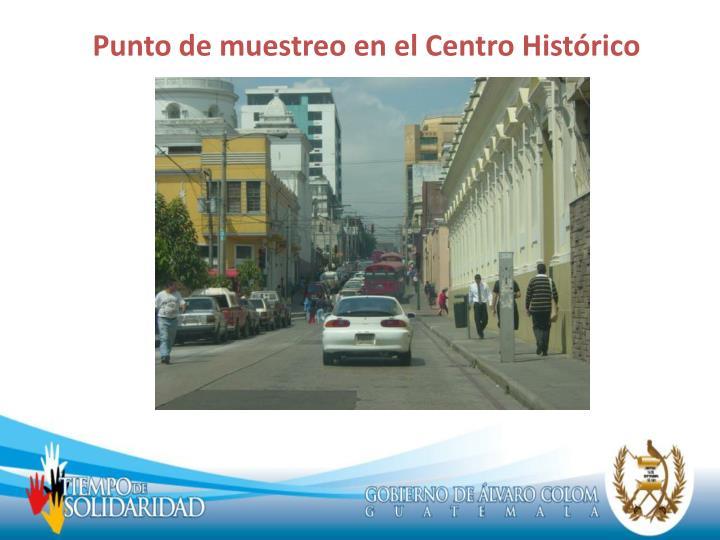Punto de muestreo en el Centro Histórico