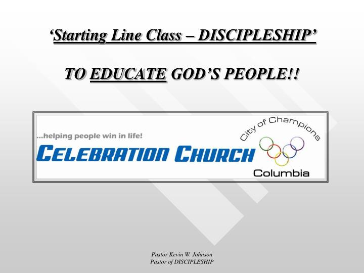 Starting line class discipleship to educate god s people