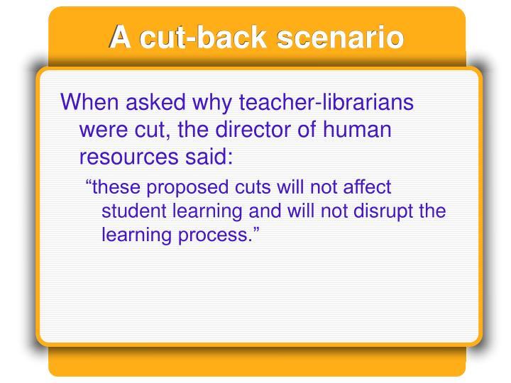A cut-back scenario