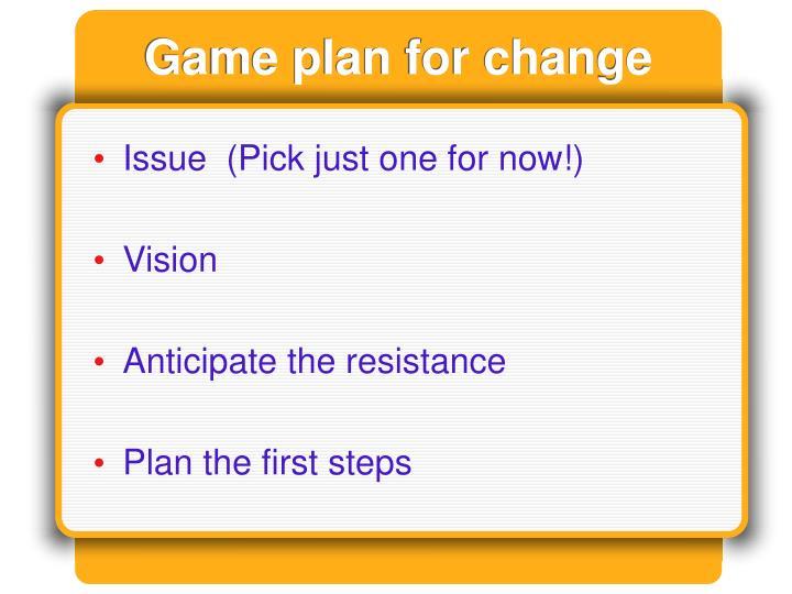Game plan for change