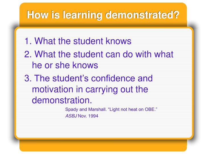 How is learning demonstrated?