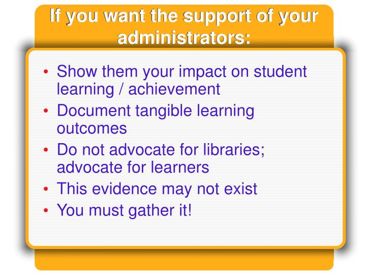 If you want the support of your administrators: