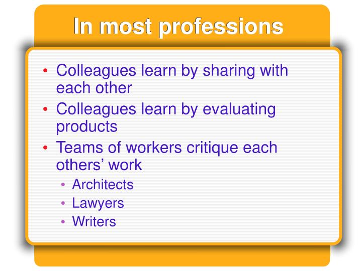 In most professions