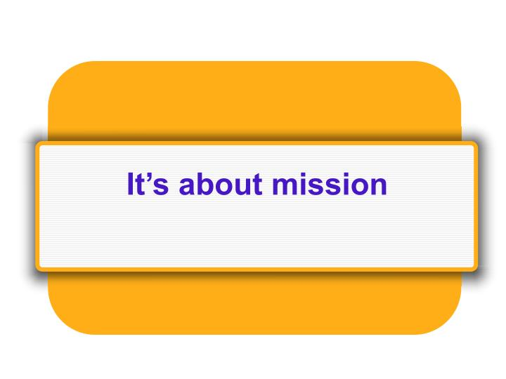 It's about mission