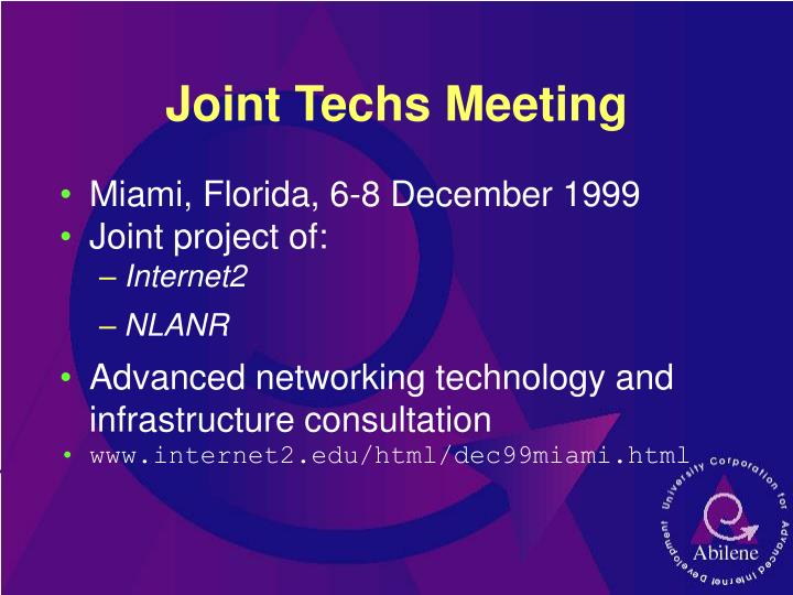 Joint Techs Meeting