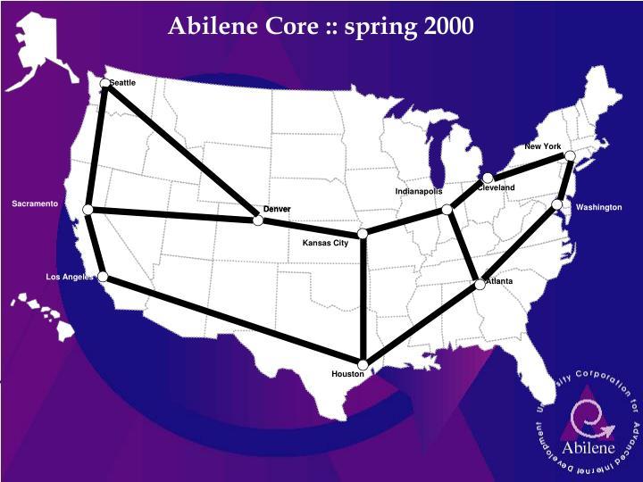 Abilene Core :: spring 2000