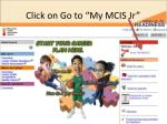 click on go to my mcis jr