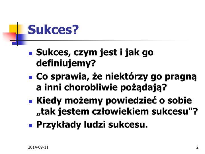 Sukces?