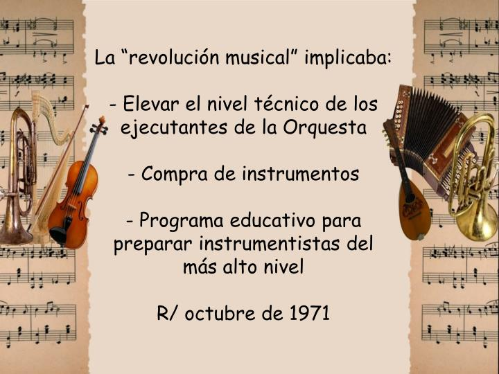 "La ""revolución musical"" implicaba:"