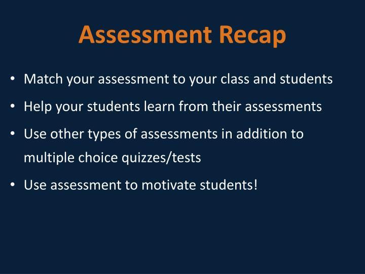 Assessment Recap