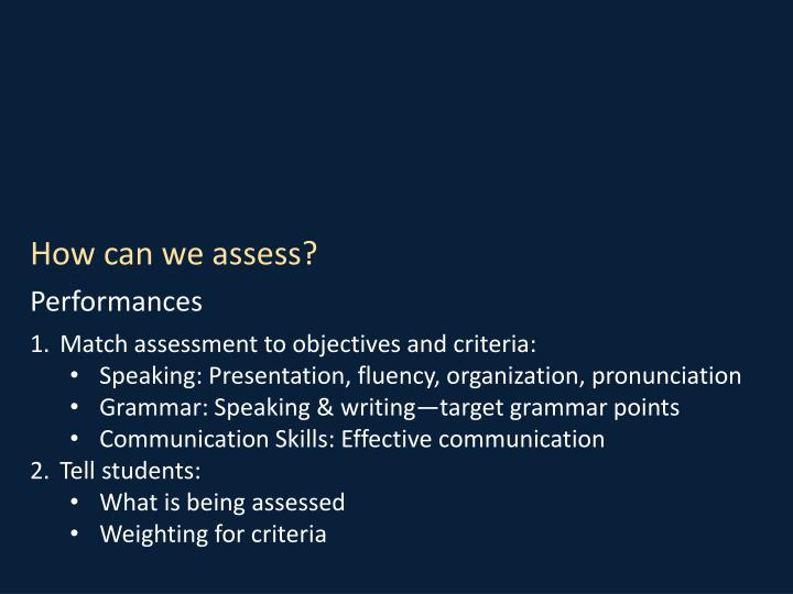 How can we assess?